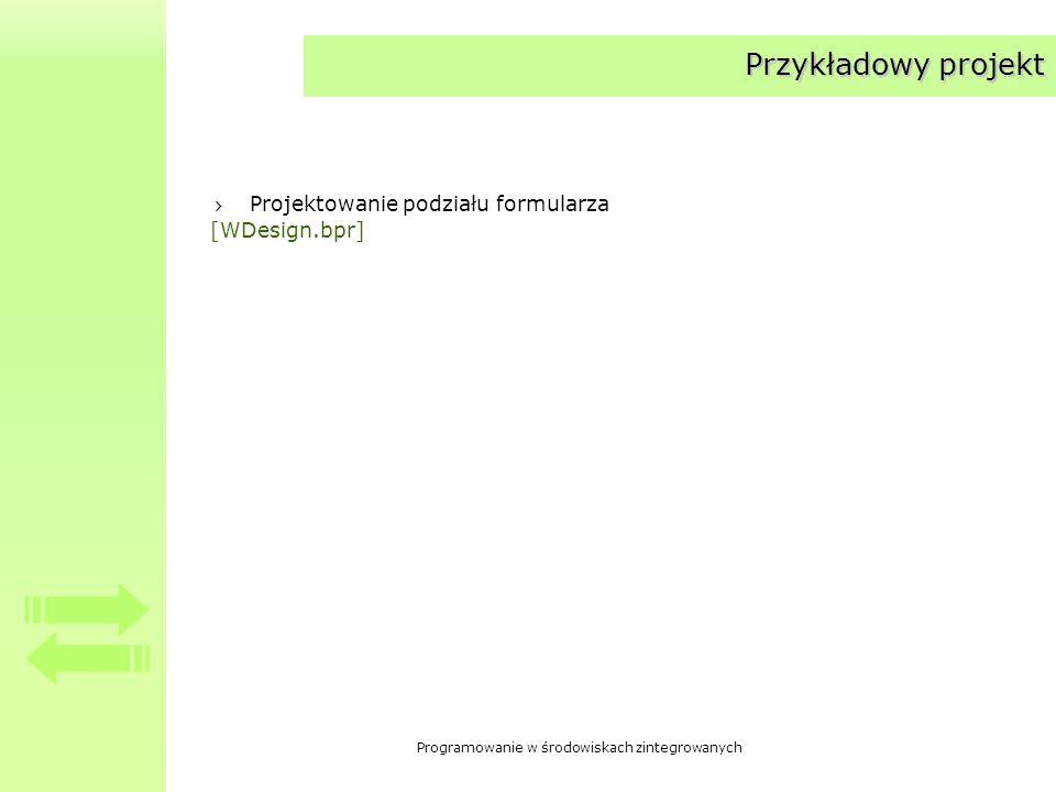 Przykładowy projekt Projektowanie podziału formularza [WDesign.bpr]